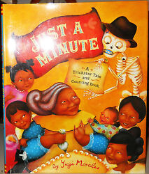 Just A Minute A Trickster Tale And Counting Book By Yuyi Morales Signed 1st Ed