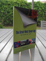 The Great Mold Cover-up By Gary Rosen 2004 / 2005