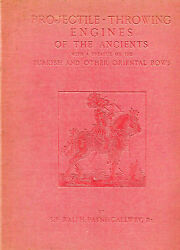 Projectile Throwing Engines Of The Ancients By Sir Ralph Payne-gallwey - 1907
