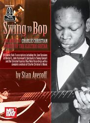 Swing To Bop The Music Of Charlie Christian Play Guitar Book And Online Audio