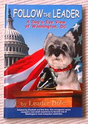 Follow the Leader: A Dog's-Eye View by Leader Dole  1st Ed.  Signed  2000