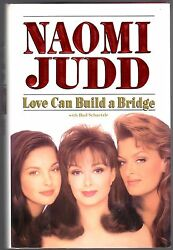 Love Can Build A Bridge By Naomi Judd 1st Edition Hand Signed