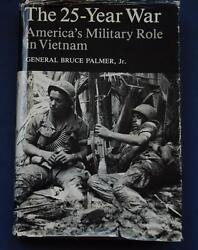 The 25 Year War America's Military Role In Vietnam W/ Letters By General Palmer