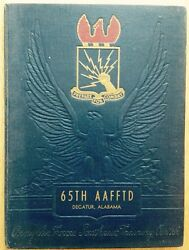 1943 65th Army Air Force Aviation Training School Yearbook Wwii Decatur Al