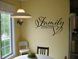 FAMILY TOGETHER WE HAVE IT ALL VINYL WALL DECAL WORDS LETTERING QUOTE STICKER