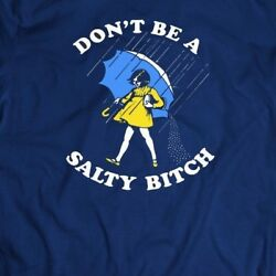 Donand039t Be A Salty Bith Oldskool Art Mens Shirt Many Size And Color Options