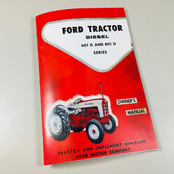 Ford 601d 801d 611 811 621 821 631 641 Diesel Tractor Operators Owners Manual