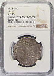 1818 Capped Bust Half Dollar O-112 Ngc Au 55 Jules Reiver Collection 008