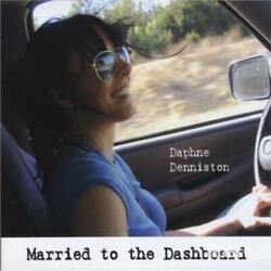 Daphne Denniston Married To The Dashboard Cd.