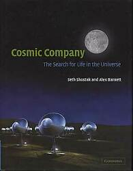 Seth Shostak / Cosmic Company The Search For Life In The Universe 1st Ed 2003