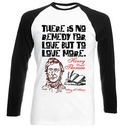 HENRY THOREAU REMEDY FOR LOVE QUOTE - NEW COTTON BLACK SLEEVED TSHIRT