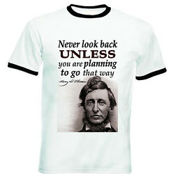 HENRY DAVID THOREAU NEVER LOOK BACK QUOTE - NEW BLACK RINGER COTTON TSHIRT