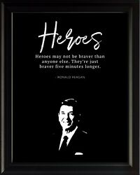 Ronald Reagan Heroes May Not Satisfied Poster Print Picture Or Framed Wall Art