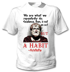 ARISTOTLE WE ARE QUOTE - NEW COTTON WHITE TSHIRT