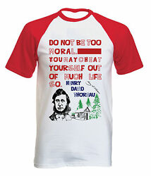 HENRY THOREAU MORAL QUOTE - NEW COTTON BASEBALL TSHIRT ALL SIZES $20.86