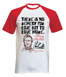 HENRY THOREAU REMEDY FOR LOVE QUOTE - NEW COTTON BASEBALL TSHIRT ALL SIZES $20.86
