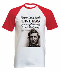 HENRY DAVID THOREAU NEVER LOOK BACK QUOTE - NEW COTTON BASEBALL TSHIRT ALL SIZES $20.86