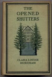 Clara Louise Burnham / The Opened Shutters First Edition 1906