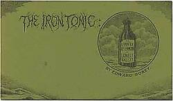 Edward GOREY  Iron Tonic or A Winter Afternoon in Lonely Valley Signed 1st 1969
