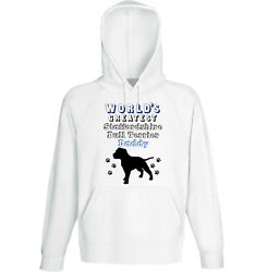 STAFFORDSHIRE BULL TERRIER - WORLD'S GREATEST DADDY - NEW COTTON WHITE HOODIE