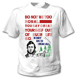 HENRY THOREAU MORAL QUOTE - NEW COTTON WHITE TSHIRT $20.86