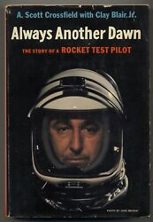 A Scott Crossfield / Always Another Dawn The Story Of A Rocket Test Pilot 1st Ed