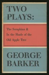 George Barker / Two Plays The Seraphina And In The Shade Of The Old Apple Tree 1st