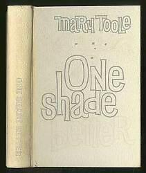 Mary Toole / One Shade Better Self-improvement For Women Signed 1st Edition 1961