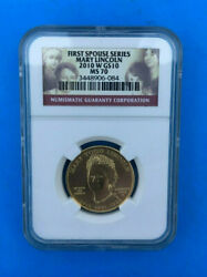 2010 W G10 Ms 70 Mary Lincoln First Spouse Series Ngc Coin