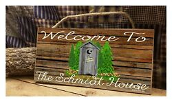 Welcome To The Schmidt House Outhouse Funny Sign, Bathroom Sign Plaque 5x10