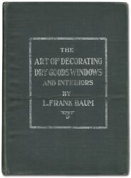 L Frank BAUM  Art of Decorating Dry Goods Windows and Interiors Complete 1st ed