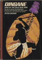Peter Becker / Dingane King Of The Zulu 1828-1840 The Rule Of Fear 1st Ed 1964