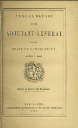 Annual Report Of The Adjutant General Of The State Of Connecticut 1865 And 1866