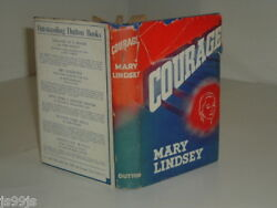Courage By Mary Lindsey 1938 First Edition Stated