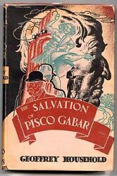 Geoffrey Household / The Salvation Of Pisco Gabar And Other Stories 1st Ed 1938