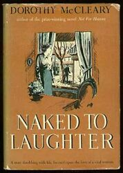 Dorothy Mccleary / Naked To Laughter First Edition 1937