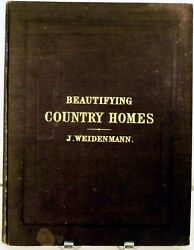 Jacob Weidenmann  Beautifying Country Homes Handbook of Landscape Gardening 1st
