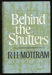 R H Mottram / Behind The Shutters First Edition 1968