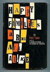 Peter Taylor / Happy Families Are All Alike A Collection Of Stories 1st Ed 1959