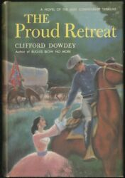Clifford Dowdey / Proud Retreat A Novel Of The Lost Confederate Treasure 1st Ed