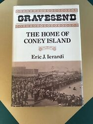 Rare Gravesend The Home Of Coney Island By Eric J. Ierardi. 1st Ed Singed Cpy