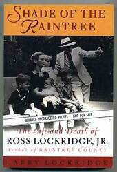 Larry Lockridge / Shade Of The Raintree The Life And Death Of Ross Arc 1st 1994