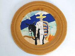Antique San Jose Pottery Plate Mexican Man Wearing A Serape With His Burro 8 3/4