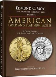 American Gold And Platinum Eagles A Guide To The Us Bullion Coin Programs.