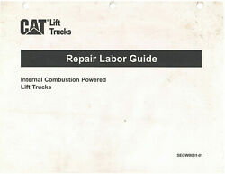 Cat Internal Combust And Electric Forklift Repair Labor Guide Segw0001and2 {d1431}