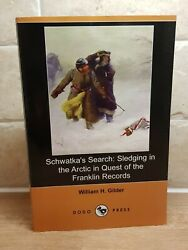 Schwatkaand039s Search Sledging In The Arctic In Quest Of The Franklin Records Dodandhellip