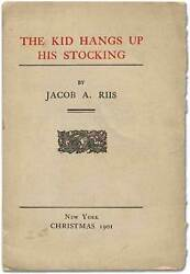 Jacob A Riis / The Kid Hangs Up His Stocking First Edition 1901