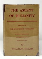 Gerald Heard - The Ascent Of Humanity - 1st 1st Original Dust Jacket Scarce - Nr