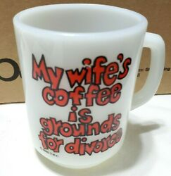 Vintage Anchor Hocking Milk Glass Mug My Wife's Coffee Is Grounds For Divorce