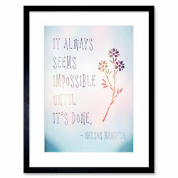 Quote Nelson Mandela Always Impossible Done Framed Wall Art Print 12x16 In